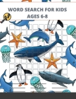 Word Search for Kids Ages 6-8: 51 Word Search Puzzles (Search and Find) Cover Image