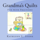 Grandma's Quilts: Fun with Fractions Cover Image