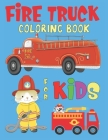 Fire truck coloring books for kids: Kids activity coloring book for fun Cover Image