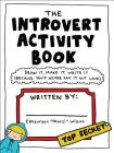 The Introvert Activity Book: Draw It, Make It, Write It (Because You'd Never Say It Out Loud) (Introvert Doodles) Cover Image
