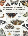 Emperors, Admirals & Chimney Sweepers: The Naming of Butterflies and Moths Cover Image