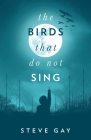 The Birds that do not Sing Cover Image
