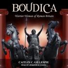 Boudica Lib/E: Warrior Woman of Roman Britain Cover Image