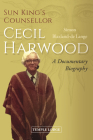 Sun King's Counsellor, Cecil Harwood: A Documentary Biography Cover Image