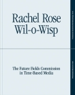 Rachel Rose: Wil-o-Wisp: The Future Fields Commission in Time-Based Media Cover Image