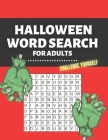 Halloween Word Search for Adults: Challenge Yourself Difficult Activity Book Large Print Spooky Riddles Cover Image