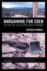 Bargaining for Eden: The Fight for the Last Open Spaces in America Cover Image