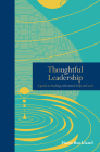 Thoughtful Leadership: A guide to leading with mind, body and soul (Mindfulness series) Cover Image