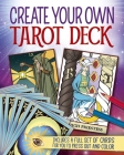 Create Your Own Tarot Deck: Includes a Full Set of Cards for You to Press Out and Color Cover Image