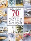 Zoltan Szabo's 70 Favorite Watercolor Techniques Cover Image