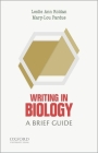 Writing in Biology: A Brief Guide (Short Guides to Writing in the Disciplin) Cover Image