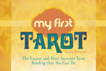 My First Tarot: The Easiest and Most Accurate Tarot Reading That You Can Do Cover Image