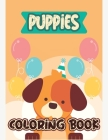 Puppies Coloring Book: Baby Animals Coloring Book, Dogs Coloring Book, Animals Coloring Book, Stress Relieving and Relaxation Coloring Book, Cover Image