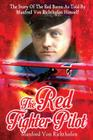 The Red Fighter Pilot: The Story Of The Red Baron As Told By Manfred Von Richthofen Himself Cover Image