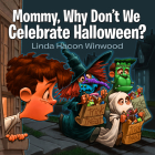 Mommy, Why Don't We Celebrate Halloween? Cover Image