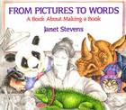 From Pictures to Words: A Book About Making a Book Cover Image