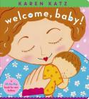 Welcome, Baby!: a lift-the-flap book for new babies Cover Image