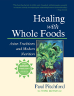 Healing with Whole Foods: Asian Traditions and Modern Nutrition Cover Image