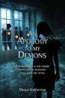 An Apology to My Demons: The skeletons in her closet were not her enemies. They were her army. Cover Image