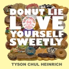 Donut Lie Love Yourself Sweetly Cover Image