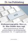 Kinderpornographie. Was u.a. Dr. Max Stadler dazu sagt Cover Image