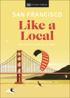San Francisco Like a Local (Travel Guide) Cover Image