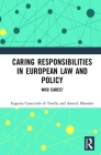 Caring Responsibilities in European Law and Policy: Who Cares? Cover Image