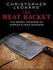 The Meat Racket: The Secret Takeover of America's Food Business Cover Image