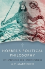 Hobbes's Political Philosophy: Interpretation and Interpretations Cover Image
