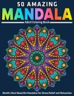 50 Amazing Mandala Adult Coloring Book: World's Most Beautiful Mandalas for Stress Relief and Relaxation Cover Image