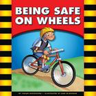 Being Safe on Wheels (Be Safe) Cover Image