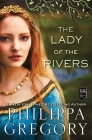 The Lady of the Rivers (Plantagenet and Tudor Novels) Cover Image