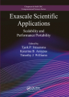 Exascale Scientific Applications: Scalability and Performance Portability (Chapman & Hall/CRC Computational Science) Cover Image