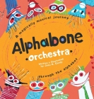 Alphabone Orchestra: A magically musical journey through the alphabet Cover Image