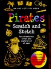 Pirates Scratch and Sketch: For Adventurous Artists and Explorers of All Ages [With Wooden Stylus] Cover Image
