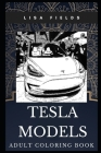 Tesla Models Adult Coloring Book: Electric Cars and Philosophy of Elon Musk Inspired Coloring Book for Adults Cover Image