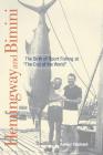 Hemingway and Bimini: The Birth of Sport Fishing at