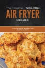 The Essential Air Fryer Cookbook: Crispy Recipes for Beginners from Breakfast to Dinner Cover Image