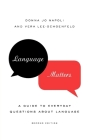 Language Matters: A Guide to Everyday Questions about Language Cover Image