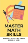 Master Math Skills: A Step-By-Step Guide To The Basics Of Math: Finding Area And Perimeter Cover Image