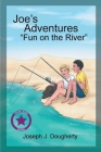 Joe's Adventures: Fun on the River Cover Image