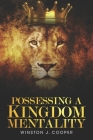Possessing A Kingdom Mentality Cover Image