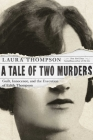A Tale of Two Murders: Guilt, Innocence, and the Execution of Edith Thompson Cover Image