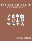 The medical checklist: How to Get health caregiver Right: Checklists, Forms, Resources and Straight Talk to help you provide. Cover Image