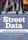 Street Data: A Next-Generation Model for Equity, Pedagogy, and School Transformation Cover Image