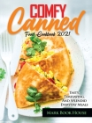 Comfy Canned Food Cookbook 2021: Tasty, Timesaving, And Splendid Everyday Meals Cover Image