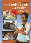 First Credit Cards and Credit Smarts (Get Smart with Your Money (Library)) Cover Image