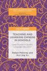 Teaching and Learning Chinese in Schools: Case Studies in Quality Language Education (Palgrave Studies in Teaching and Learning Chinese) Cover Image