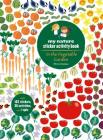 In the Vegetable Garden: My Nature Sticker Activity Book (Ages 5 and up, with 102 stickers, 24 activities, and 1 quiz) Cover Image