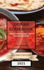 Indian Cookbook 2021 Second Edition: Traditional and Tasty Indian Recipes Cover Image